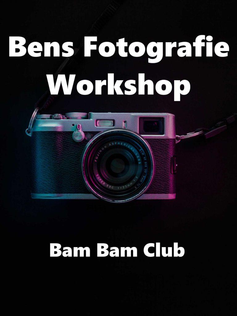 Bens Fotografie Workshop – Bam Bam Club