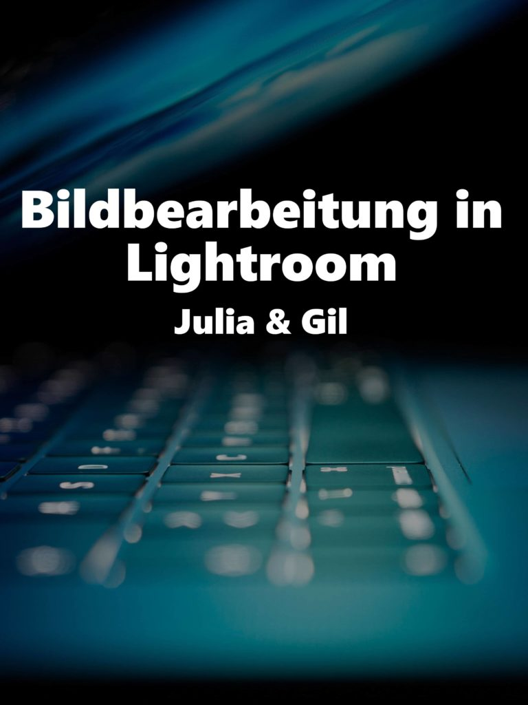 Bildbearbeitung in Lightroom – Julia & Gil