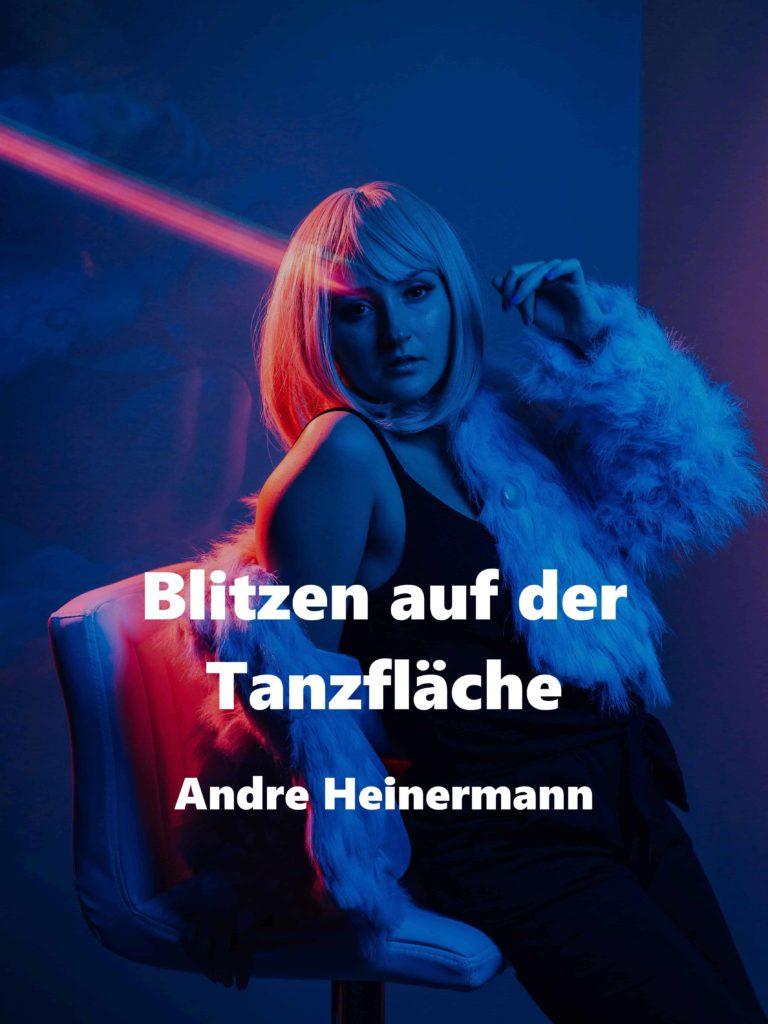 Blitzen auf der Tanzfläche – Andre Heinermann