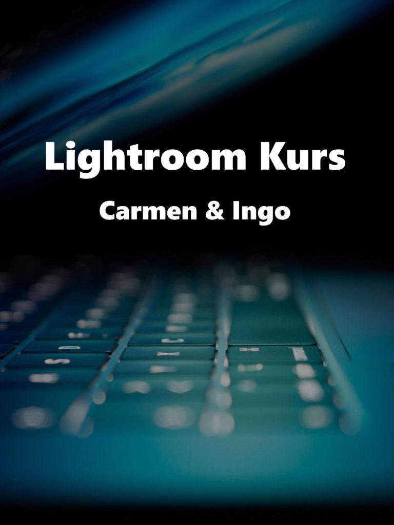 Lightroom Kurs – Carmen & Ingo