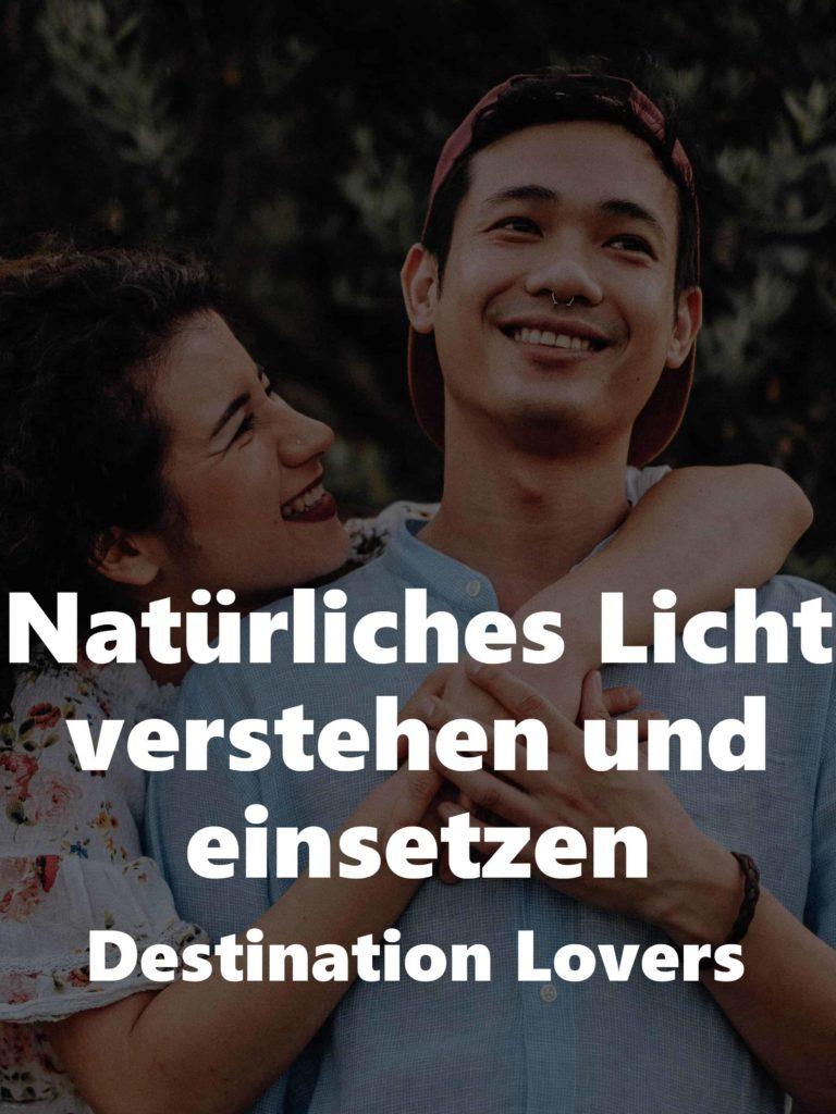 Natürliches Licht sehen, verstehen und einsetzen (für Paarfotografen) – Destination Lovers