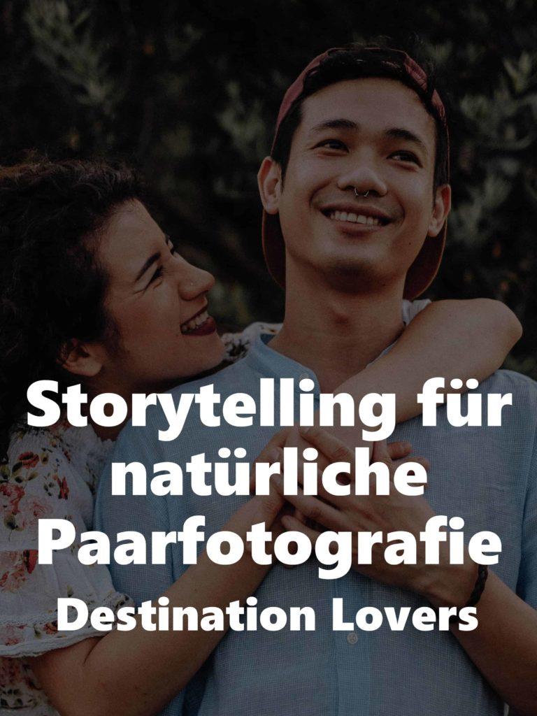 Storytelling für natürliche Paarfotografie – Destination Lovers