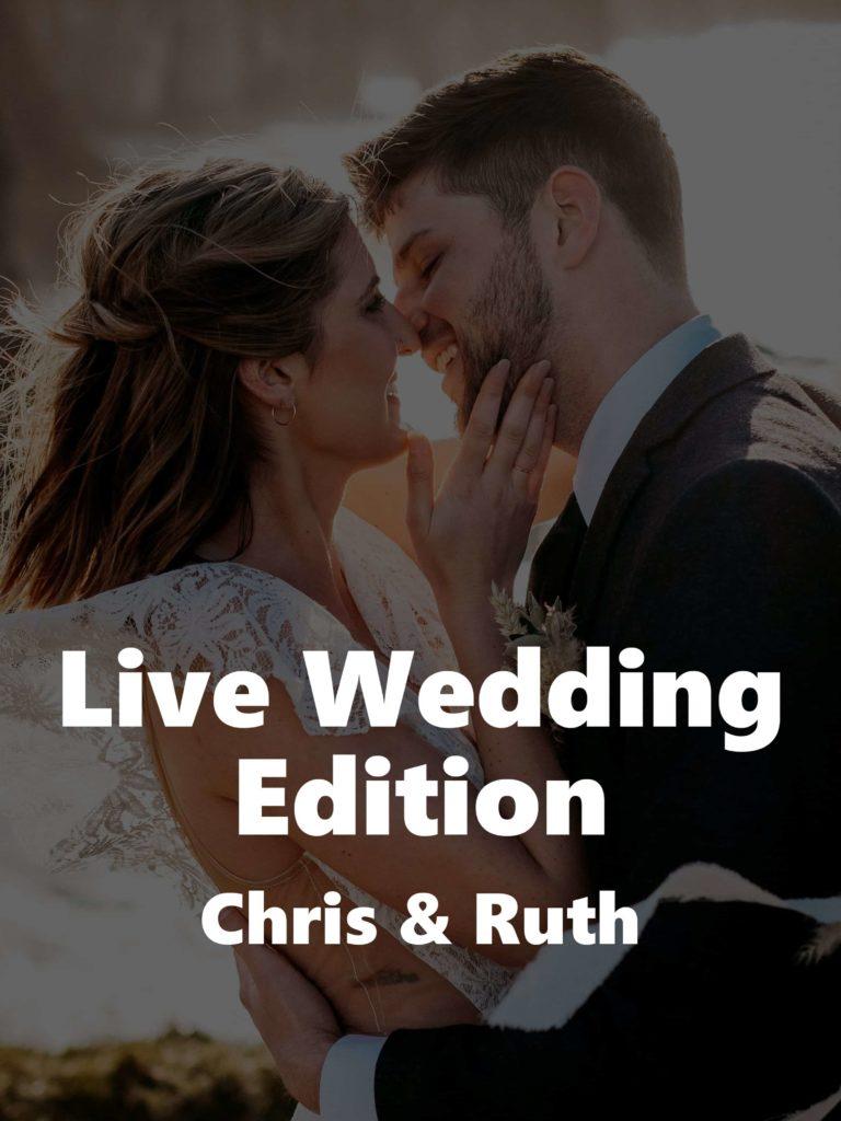 Live Wedding Edition – Chris & Ruth
